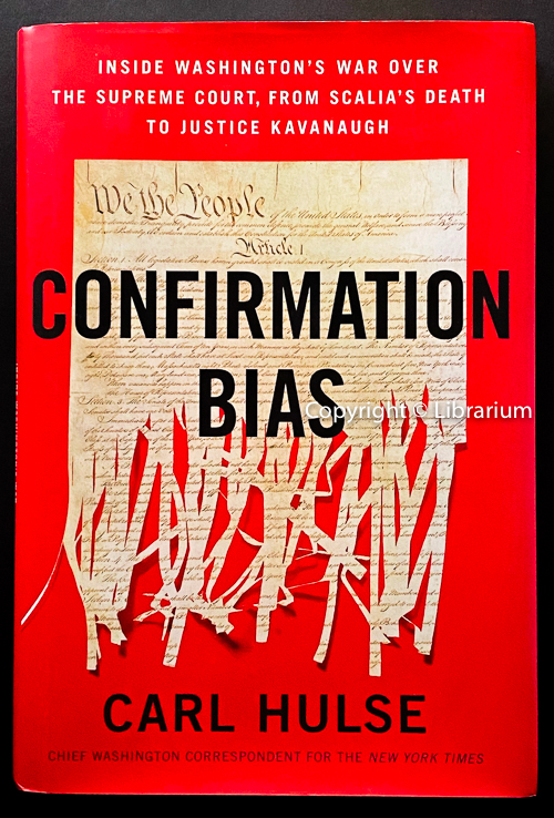 Image for Confirmation Bias: Inside Washington's War Over the Supreme Court, from Scalia's Death to Justice Kavanaugh
