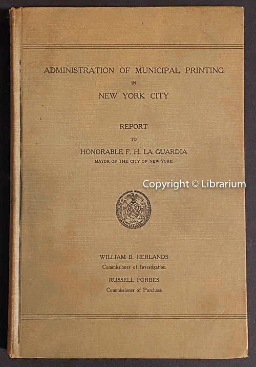 Image for Administration of Municipal Printing in New York City: Report to Honorable F. H. La Guardia, Mayor of the City of New York.