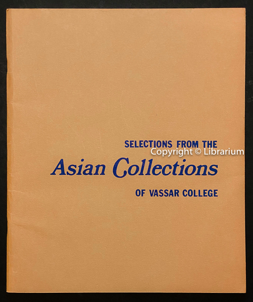 Image for Selections from the Asian Collections of Vassar College, April 4 through 30, 1972