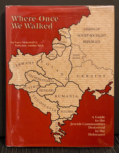 Image for Where Once We Walked: A Guide to the Jewish Communities Destroyed in the Holocaust