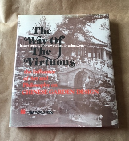 Image for The Way of The Virtuous: the Influence of Art and Philosophy on Chinese Garden Design
