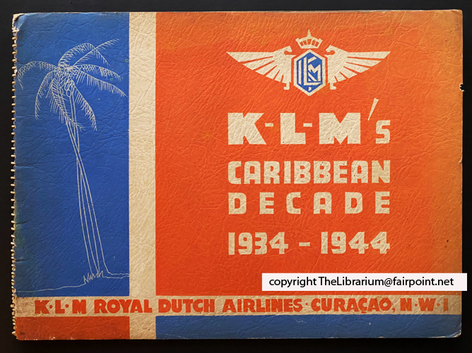 Image for KLM's Caribbean Decade: The Story of the Operations of Royal Dutch Airlines in the West Indies since December 1934