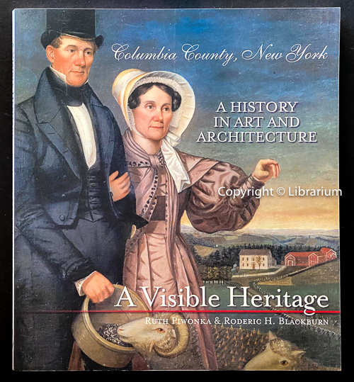Image for A Visible Heritage, Columbia County, New York: A History in Art and Architecture