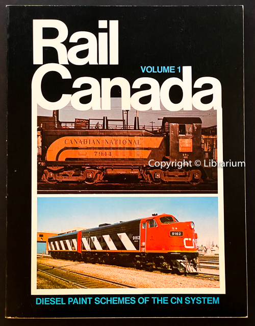 Image for Rail Canada: Diesel Locomotive Paint Schemes of CN The Canadian National Railway, The System and its Constituent Companies. Volume 1 (One)