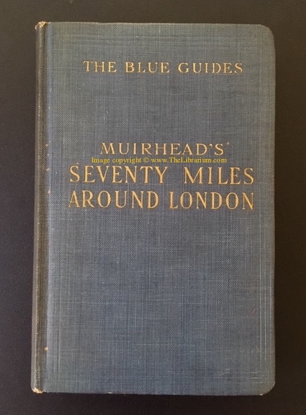 Image for 70 Miles Around London: A Guide to the Road, with an Atlas of 48 pages and 10 Town Plans (The Blue Guides)