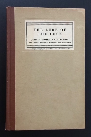 "Image for The Lure of the Lock: A short treatise on locks to elucidate the John M. Mossman Collection of locks in the museum of the General Society of Mechanics and Tradesmen in the City of New York, including some of the ""Mossman Papers."" With 500 illustrations"