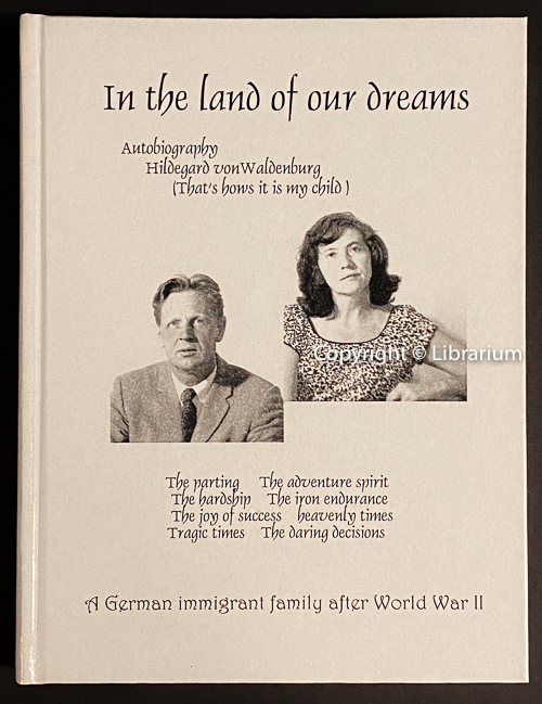 Image for In the Land of Our Dreams: A German immigrant family after World War II. Autobiography
