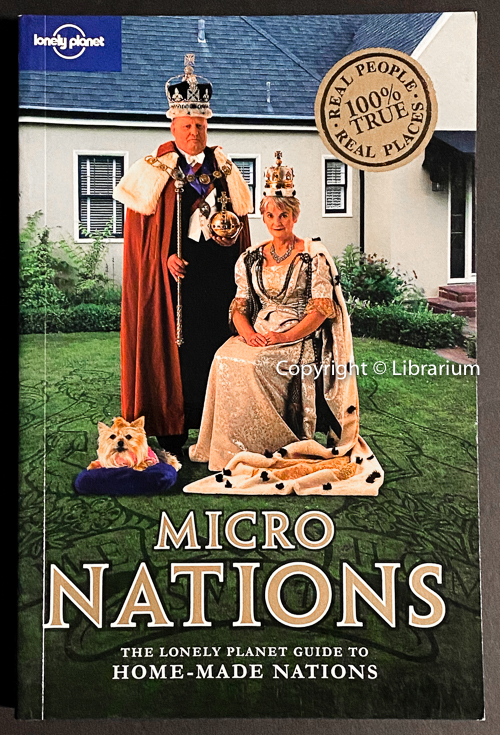 Image for Micronations: The Lonely Planet Guide to Home-Made Nations