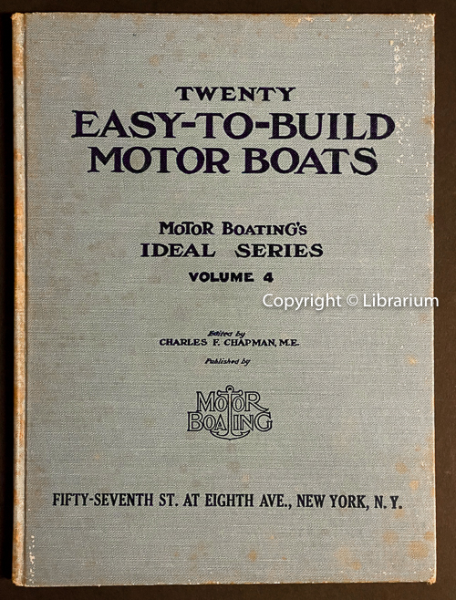 Image for Twenty Easy-to-Build Motor Boats: A book of small-boat plans and how to build them. Plans and designs prepared especially for MoToR BoatinG [sic] and in detail enough to permit building from them direct, either by the amateur or professional builder. Volume IV MoToR BoatinG's Ideal Series (4, Four, 20)